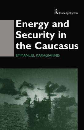 Energy and Security in the Caucasus: 1st Edition (Paperback) book cover