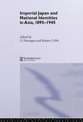 Imperial Japan and National Identities in Asia, 1895-1945: 1st Edition (Paperback) book cover