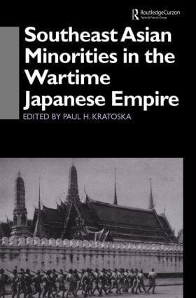 Southeast Asian Minorities in the Wartime Japanese Empire