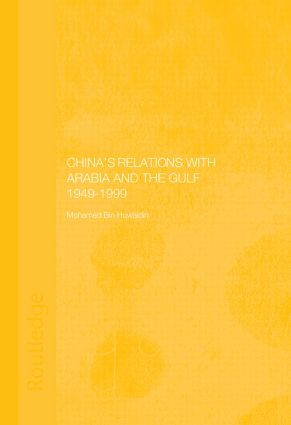 China's Relations with Arabia and the Gulf 1949-1999 (Paperback) book cover