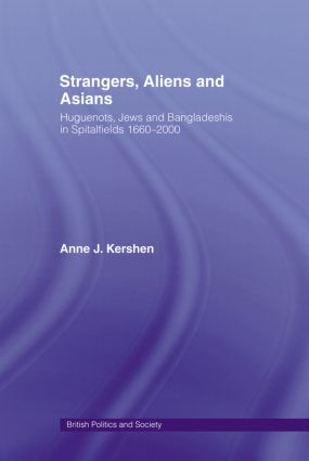 Strangers, Aliens and Asians: Huguenots, Jews and Bangladeshis in Spitalfields 1666-2000 (Paperback) book cover