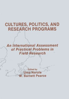 Cultures, Politics, and Research Programs: An International Assessment of Practical Problems in Field Research (Paperback) book cover
