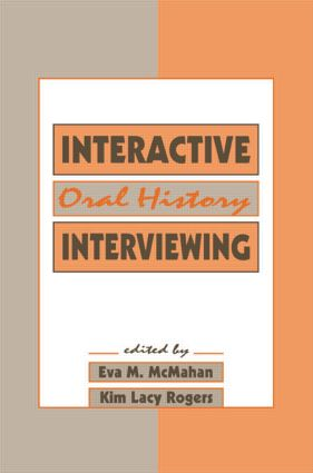 Interactive Oral History Interviewing (Paperback) book cover