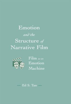 Emotion and the Structure of Narrative Film: Film As An Emotion Machine (Paperback) book cover