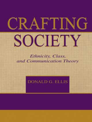 Crafting Society: Ethnicity, Class, and Communication Theory (Paperback) book cover