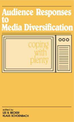 Audience Responses To Media Diversification: Coping With Plenty, 1st Edition (Paperback) book cover