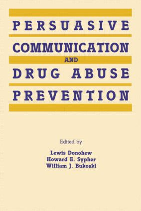 Persuasive Communication and Drug Abuse Prevention (Paperback) book cover