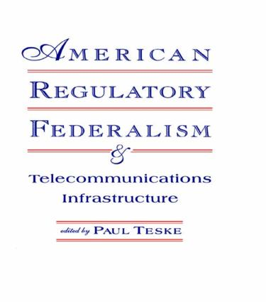 American Regulatory Federalism and Telecommunications Infrastructure (Paperback) book cover