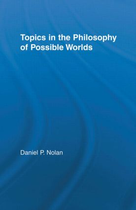 Topics in the Philosophy of Possible Worlds: 1st Edition (Paperback) book cover