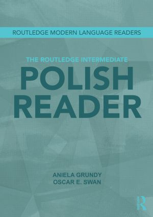 The Routledge Intermediate Polish Reader: Polish through the press, internet and contemporary literature book cover