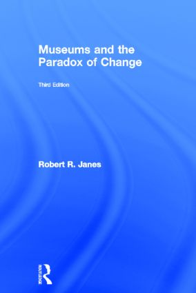 Museums and the Paradox of Change: 3rd Edition (Hardback) book cover