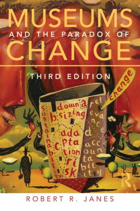 Museums and the Paradox of Change: 3rd Edition (Paperback) book cover
