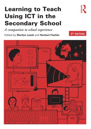 Learning to Teach Using ICT in the Secondary School: A companion to school experience book cover