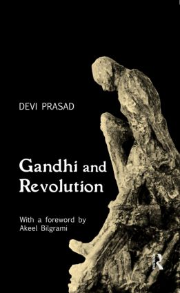 Gandhi and Revolution: 1st Edition (Hardback) book cover