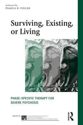 Surviving, Existing, or Living: Phase-specific therapy for severe psychosis (Paperback) book cover