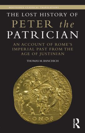 The Lost History of Peter the Patrician: An Account of Rome's Imperial Past from the Age of Justinian (Hardback) book cover