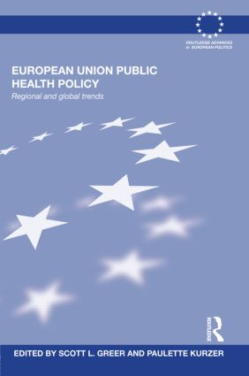 European Union Public Health Policy: Regional and global trends (Hardback) book cover
