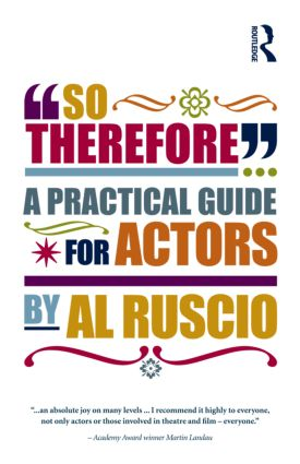 So Therefore...: A Practical Guide For Actors (Paperback) book cover