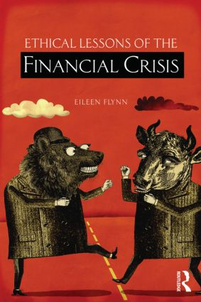 Ethical Lessons of the Financial Crisis: 1st Edition (Paperback) book cover