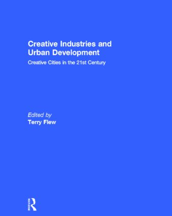Creative Industries and Urban Development: Creative Cities in the 21st Century (Hardback) book cover