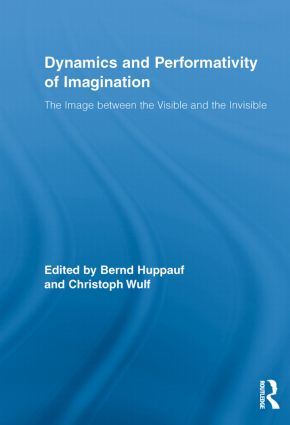 Dynamics and Performativity of Imagination: The Image between the Visible and the Invisible (Paperback) book cover