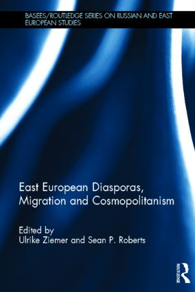 East European Diasporas, Migration and Cosmopolitanism (Hardback) book cover