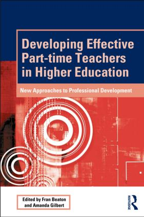 Developing Effective Part-time Teachers in Higher Education: New Approaches to Professional Development (Paperback) book cover