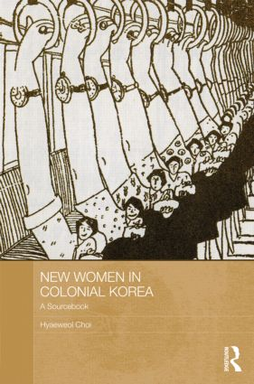 New Women in Colonial Korea: A Sourcebook (Hardback) book cover