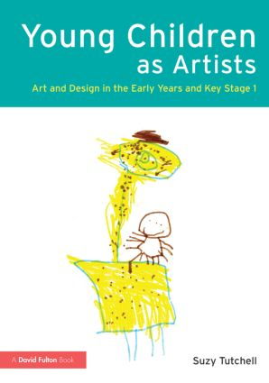 Young Children as Artists: Art and Design in the Early Years and Key Stage 1, 1st Edition (Paperback) book cover