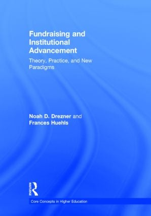 Fundraising and Institutional Advancement: Theory, Practice, and New Paradigms book cover