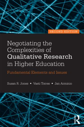 Negotiating the Complexities of Qualitative Research in Higher Education: Fundamental Elements and Issues, 2nd Edition (Paperback) book cover