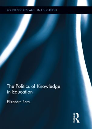 The Politics of Knowledge in Education (Hardback) book cover