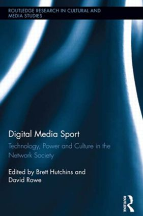 Digital Media Sport: Technology, Power and Culture in the Network Society (Hardback) book cover