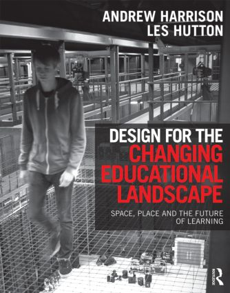 Design for the Changing Educational Landscape: Space, Place and the Future of Learning, 1st Edition (Paperback) book cover