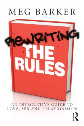 Rewriting the Rules: An Integrative Guide to Love, Sex and Relationships (Paperback) book cover