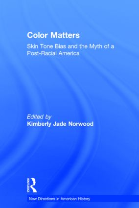 Color Matters: Skin Tone Bias and the Myth of a Postracial America, 1st Edition (Hardback) book cover