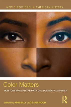 Color Matters: Skin Tone Bias and the Myth of a Postracial America (Paperback) book cover