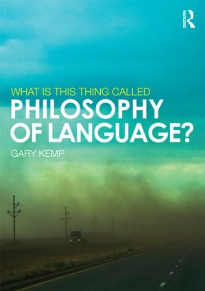 What is this thing called Philosophy of Language? (Paperback) book cover
