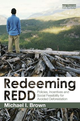 Redeeming REDD: Policies, Incentives and Social Feasibility for Avoided Deforestation (Paperback) book cover