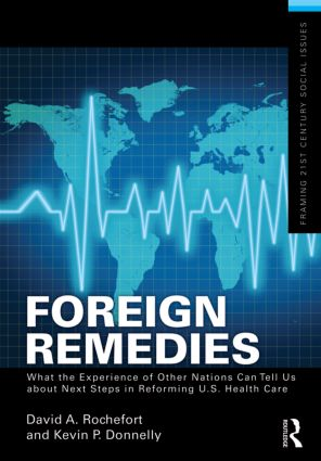 Foreign Remedies: What the Experience of Other Nations Can Tell Us about Next Steps in Reforming U.S. Health Care (Paperback) book cover
