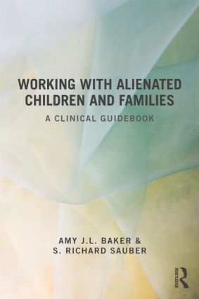 Working With Alienated Children and Families: A Clinical Guidebook, 1st Edition (Paperback) book cover
