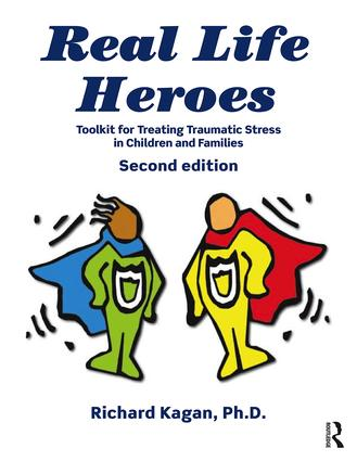 Real Life Heroes: Toolkit for Treating Traumatic Stress in Children and Families, 2nd Edition, 2nd Edition (Paperback) book cover