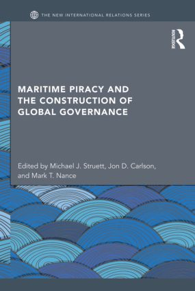 Maritime Piracy and the Construction of Global Governance (Hardback) book cover