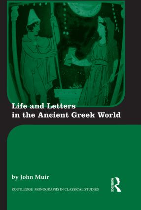 Life and Letters in the Ancient Greek World: 1st Edition (Paperback) book cover