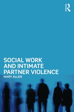 Social Work and Intimate Partner Violence (Paperback) book cover