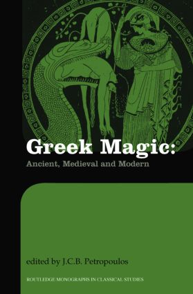 Greek Magic: Ancient, Medieval and Modern book cover