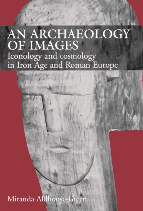 An Archaeology of Images: Iconology and Cosmology in Iron Age and Roman Europe book cover