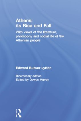 Athens: Its Rise and Fall: With Views of the Literature, Philosophy, and Social Life of the Athenian People (Paperback) book cover