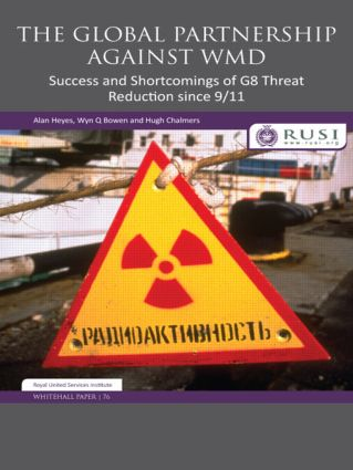 The Global Partnership Against WMD: Success and Shortcomings of G8 Threat Reduction since 9/11 book cover
