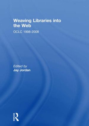 Weaving Libraries into the Web: OCLC 1998-2008 book cover